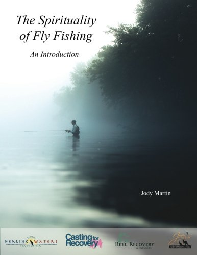 The Spirituality of Fly Fishing: An Introduction