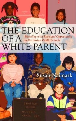 Education of a White Parent Wrestling with Race and Opportunity in the Boston Public Schools