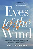 Eyes to the Wind: A Memoir of Love and Death, Hope and Resistance