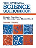 The Everyday Science Sourcebook, Lawrence Lowery, 0205060501