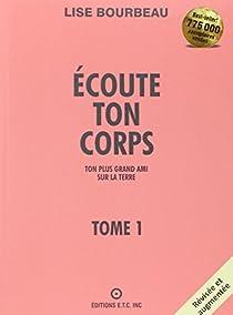 Ecoute Ton Corps Tome 1 Lise Bourbeau Babelio