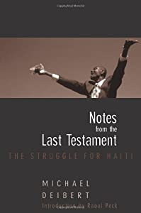 Notes From the Last Testament: The Struggle for Haiti by Seven Stories Press