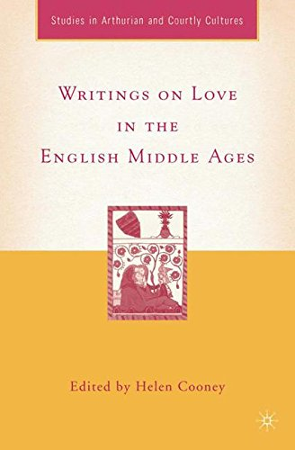 Writings on Love in the English Middle Ages (Arthurian and Courtly Cultures)