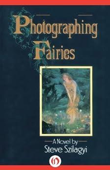 Photographing Fairies: A Novel by [Szilagyi, Steve]