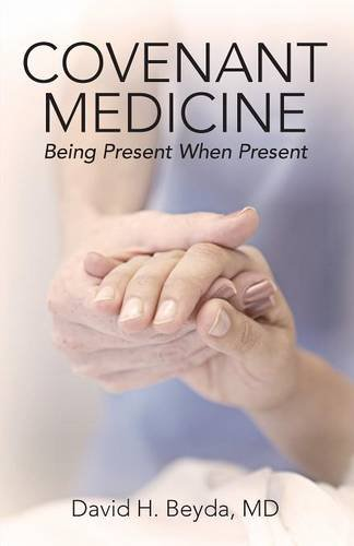 Covenant Medicine: Being Present When Present ()