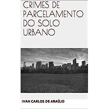 CRIMES DE PARCELAMENTO DO SOLO URBANO