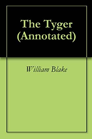 an analysis of the book the tyger by william blake Poems of william blake has 1,949 ratings and 106 reviews roy said: the angel that presided o'er my birthsaid, 'little creature, form'd of joy & mirth.