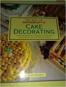 Cake Decorations At Sainsburys : The Best of Sainsbury s CAKE DECORATING: 9780861786046 ...