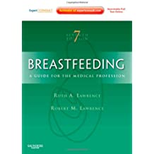 Breastfeeding: A Guide for the Medical Professional (Expert Consult - Online and Print), 7e (Breastfeeding (Lawrence))