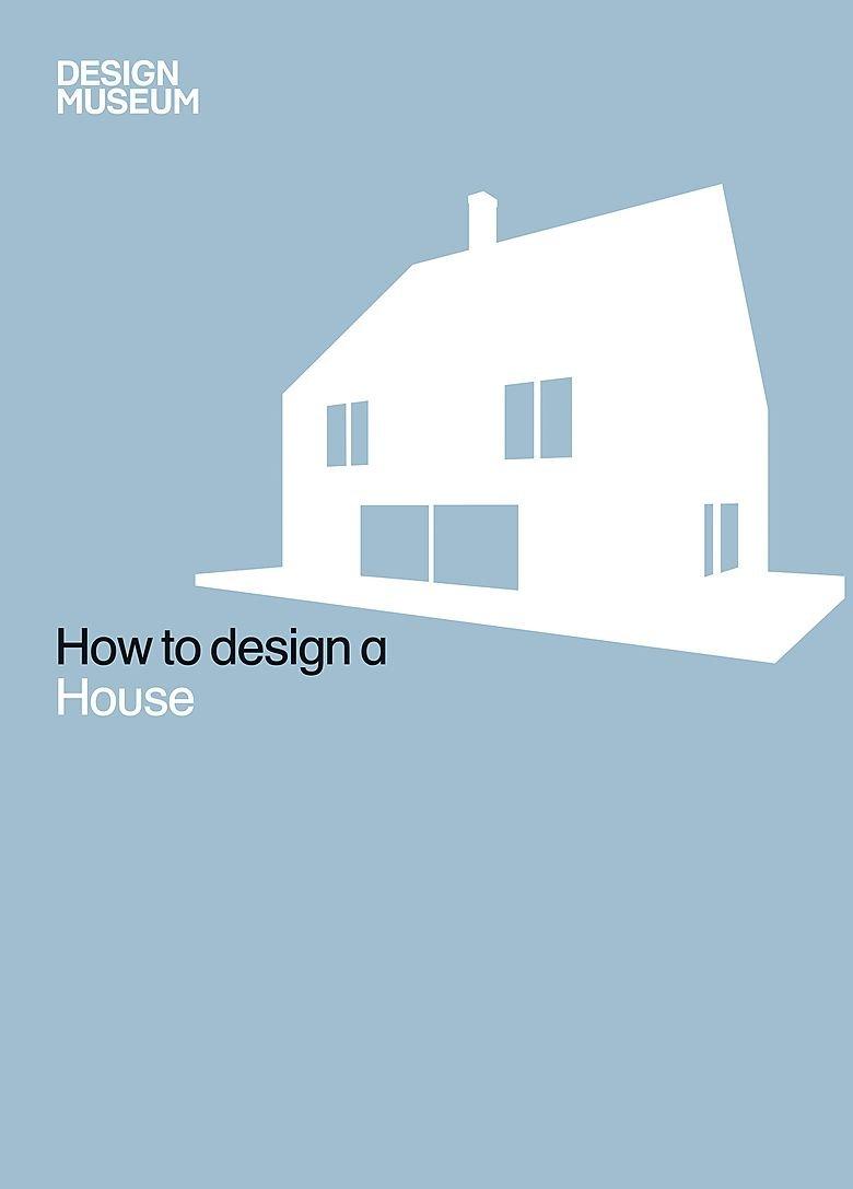 How To Design A House Design Museum 9781840915457 Amazon Com Books