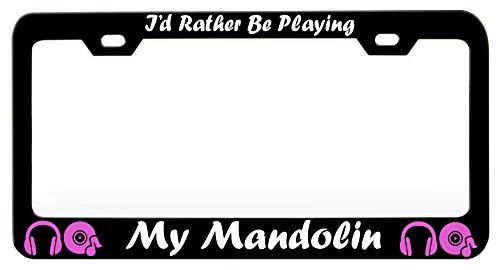 Mandolin Brothers (I'D RATHER BE PLAYING MY MANDOLIN Music Instrument Steel Metal Black License Tag Holder, License Plate Frame)