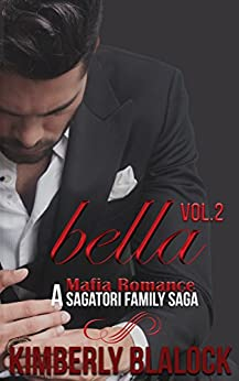 Bella (A Sagatori family saga-A Mafia Romance Book 2) by [Blalock, Kimberly]