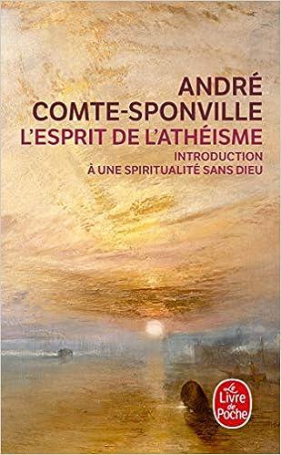 L Esprit De L Atheisme Ldp Litterature French Edition Comte Sponville Comteponville 9782253124665 Amazon Com Books