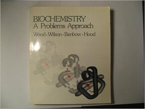 Biochemistry A Problems Approach William Barry Wood