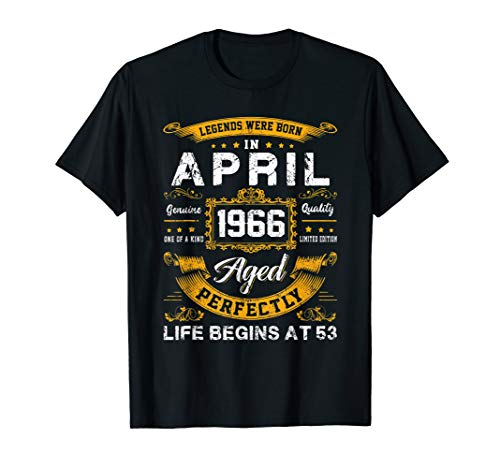 Legends Were Born In April 1966 53rd Birthday Gift Shirt