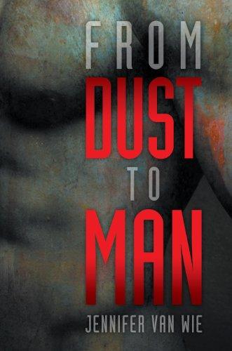 Book: From Dust to Man by Jennifer Van Wie