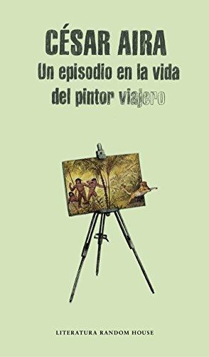 Un episodio en la vida del pintor viajero (Spanish Edition) by [Aira,