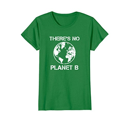 Womens There Is No Planet B - Earth Day T-Shirt Large Kelly ()