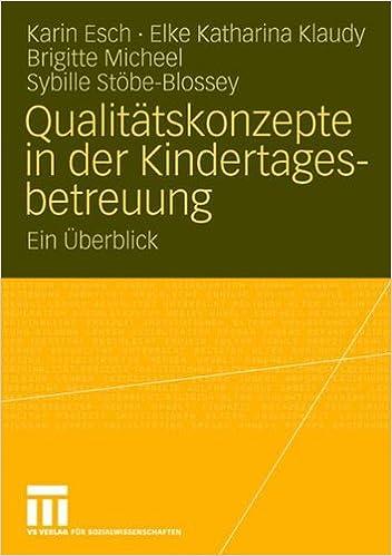 Qualitätskonzepte in der Kindertagesbetreuung: Ein Uberblick