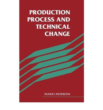 [(Production Process and Technical Change )] [Author: Mario Morroni] [Nov-2010] pdf
