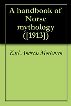 a review of norse mythology by karl mortensen A handbook of norse mythology by: karl mortensen book reg heimskringla: or, the lives of the norse kings norse mythology handbook of world mythology the poetic edda: the mythological poems great norse, celtic and teutonic legends product review customers my account track.