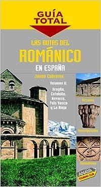 Rutas del romanico en España 2, las guia total Guía Total: Amazon.es: Cobreros, Jaime: Libros