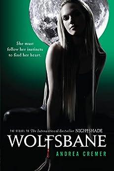 Wolfsbane: A Nightshade Novel Book 2 by [Cremer, Andrea]