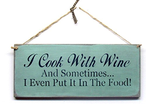 Wood Sign I Cook With Wine Sometimes I Even Put It In The Food ()