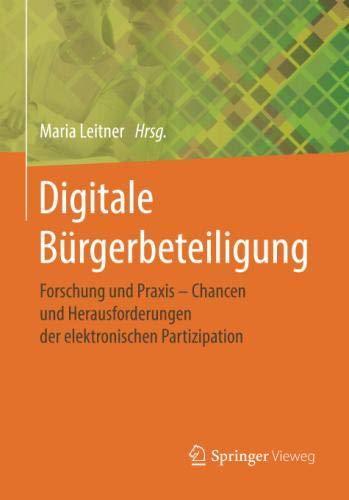Digitale Bürgerbeteiligung: Forschung und Praxis – Chancen und Herausforderungen der elektronischen Partizipation