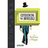 Experiencing the Impossible: The Science of Magic (The MIT Press) (English Edition)