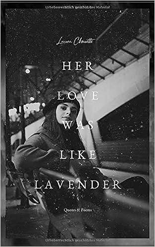 Amazoncom Her Love Was Like Lavender Zitate Sprüche