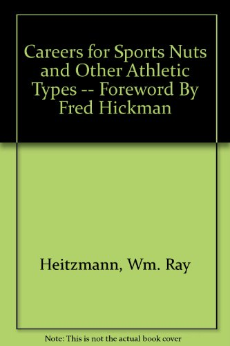 Careers for Sports Nuts and Other Athletic Types -- Foreword By Fred Hickman