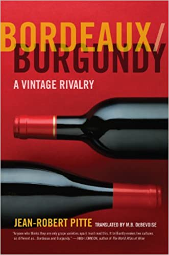 Ebooks Téléchargement Légal Bordeaux/Burgundy: A Vintage Rivalry by Jean-Robert Pitte in French PDF