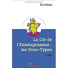 La Clé de l'Ennéagramme: les Sous-types:prendre Conscience 3e Éd.