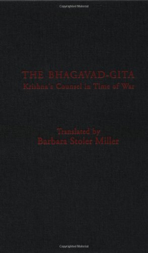 The Bhagavad-Gita: Krishna's Counsel in Time of War by Columbia University Press