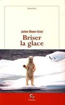 Briser la glace par Blanc-Gras