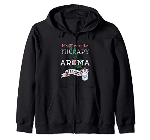 - My Favorite Therapy is Aroma - Bergamot Essential Oil  Zip Hoodie