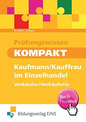 Price comparison product image Prüfungswissen kompakt - Kaufmann / Kauffrau im Einzelhandel - Verkäufer / Verkäuferin: Arbeitsbuch