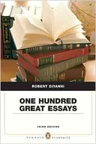One hundred great essays robert diyanni