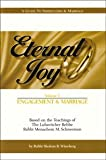 Eternal Joy -- Engagement and Marriage : A Guide to Shidduchim and Marriage Based on the Teachings of the Lubavither Rebbe, Rabbi Menachem M. Schneerson, Wineberg, Sholom B., 1881400522
