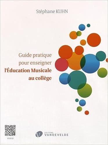 Livre gratuits en ligne Guide pratique pour enseigner l'Education Musicale au collège pdf epub