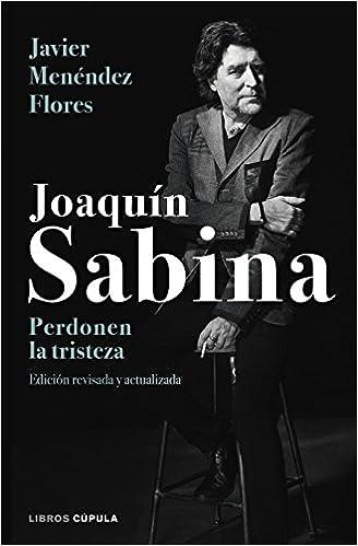 Joaquín Sabina. Perdonen La Tristeza por Javier Menéndez Flores epub