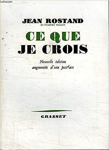 Broché Ce Que Je Crois Amazon Co Uk Jean Rostand Books