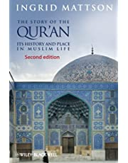 The Story of the Qur'an: Its History and Place in Muslim Life