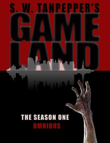GAMELAND Omnibus: Season One (Episodes 1-8) (S.W. Tanpepper's GAMELAND) (Volume 18)