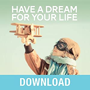 Have a Dream for Your Life Speech