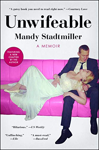 Amazon.com  Unwifeable  A Memoir eBook  Mandy Stadtmiller  Kindle Store 71fe69839