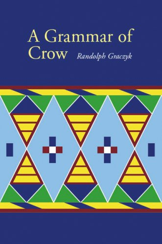 A Grammar of Crow (Studies in the Native Languages of the Americas) by Brand: University of Nebraska Press