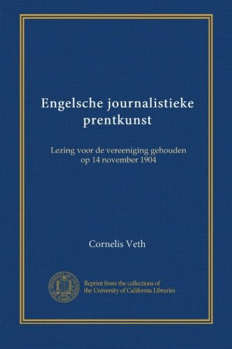 Engelsche journalistieke prentkunst: Lezing voor de vereeniging gehouden op 14 november 1904 (Dutch Edition) ebook