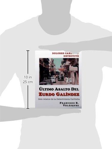 Ultimo Asalto Del Zurdo Galindez: Seis Relatos De La Detectivesca Caribeña (Spanish Edition): Francisco R. Velazquez: 9781502521866: Amazon.com: Books